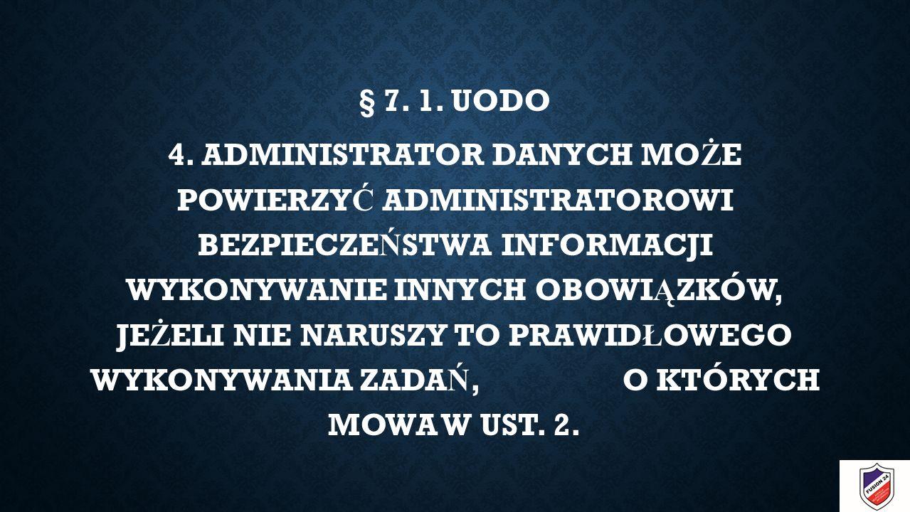 § 7. 1. UODO 4.
