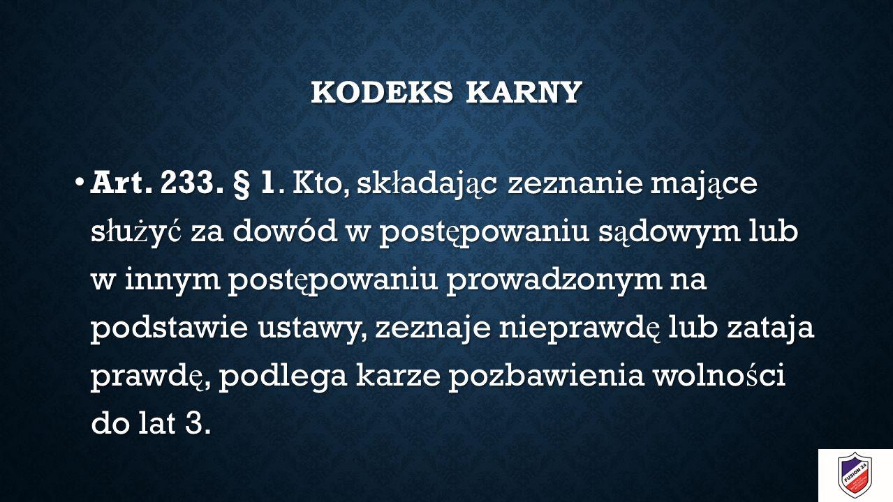 KODEKS KARNY Art. 233. § 1.
