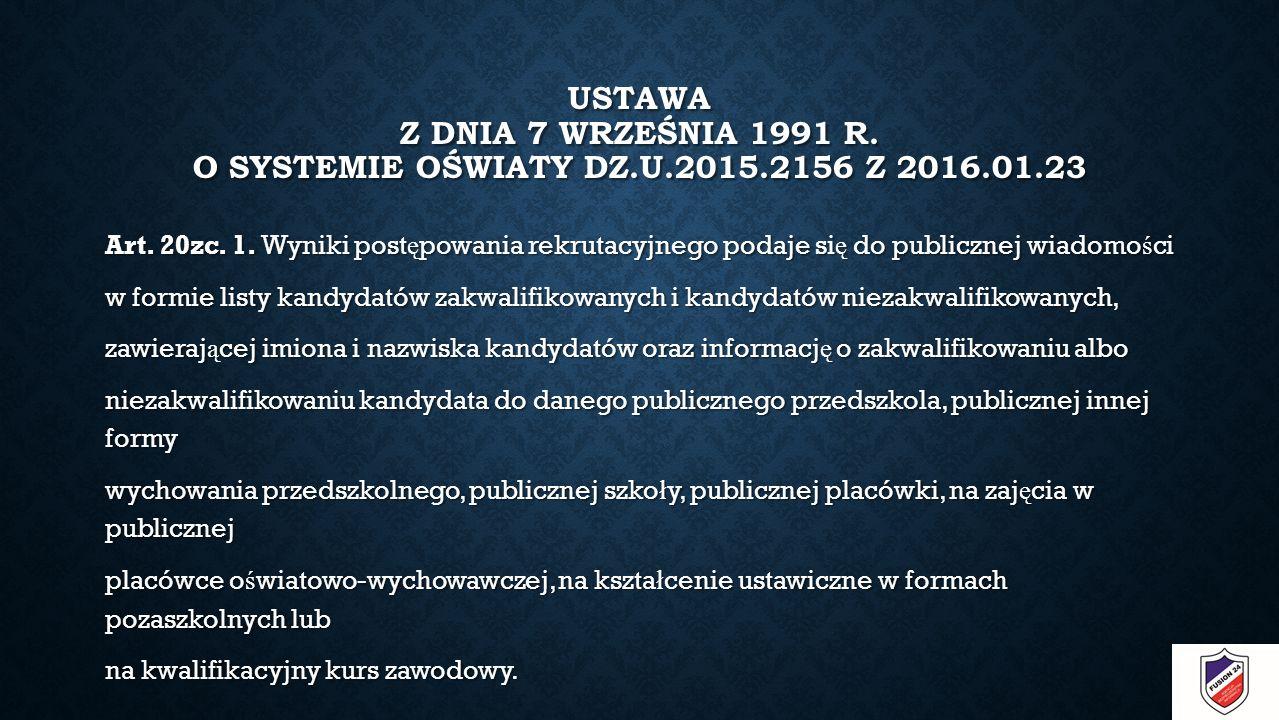 USTAWA Z DNIA 7 WRZEŚNIA 1991 R. O SYSTEMIE OŚWIATY DZ.U.2015.2156 Z 2016.01.23 Art.