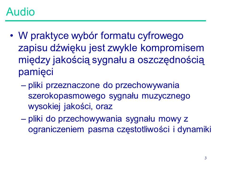 24 CCITT μ-law Kodowanie oparte na kwantyzacji logarytmicznej: więcej poziomów kwantyzacji dla niższych poziomów sygnału (obserwacja statystyczna: większe prawdopodobieństwo sygnałów o mniejszym poziomie) W typowym systemie μ-law, liniowe próbki kodowane przez 14-16 bitów są komprymowane do 8 bitów http://www.sericyb.com.au/audio.html http://www.biologie.uni- freiburg.de/data/tutorial/CreatingAIFC.html