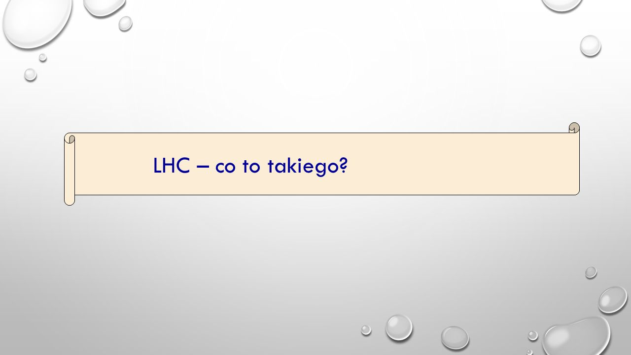 LHC – co to takiego