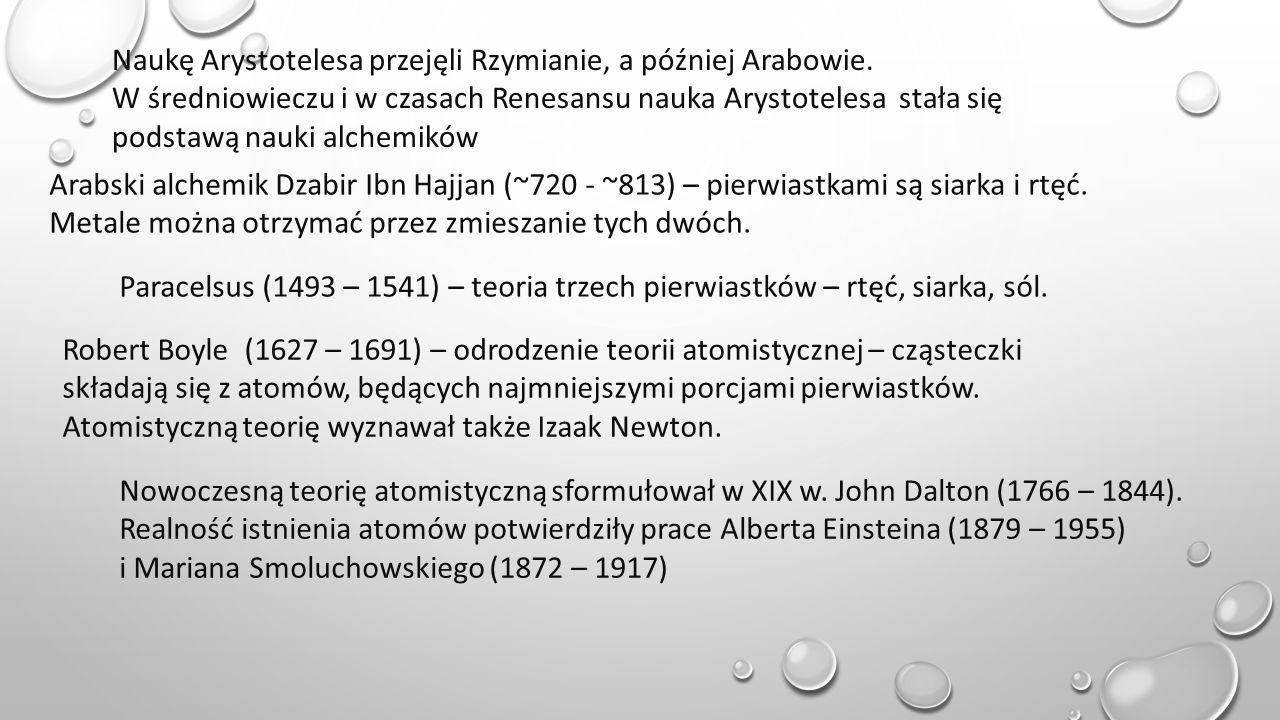 Naukę Arystotelesa przejęli Rzymianie, a później Arabowie.