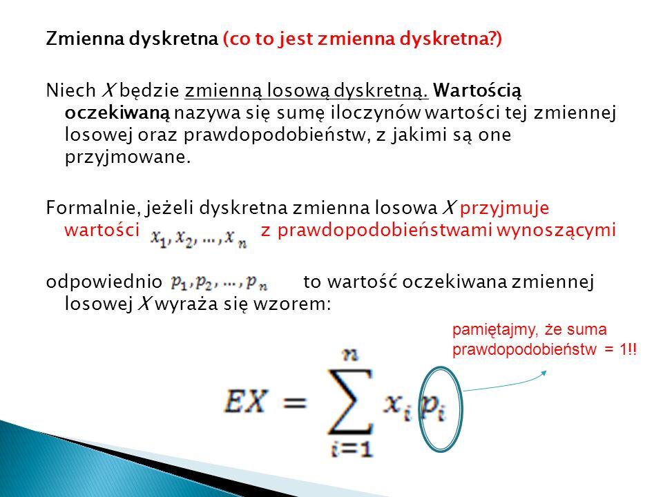 Zmienna dyskretna (co to jest zmienna dyskretna?) Niech X będzie zmienną losową dyskretną.
