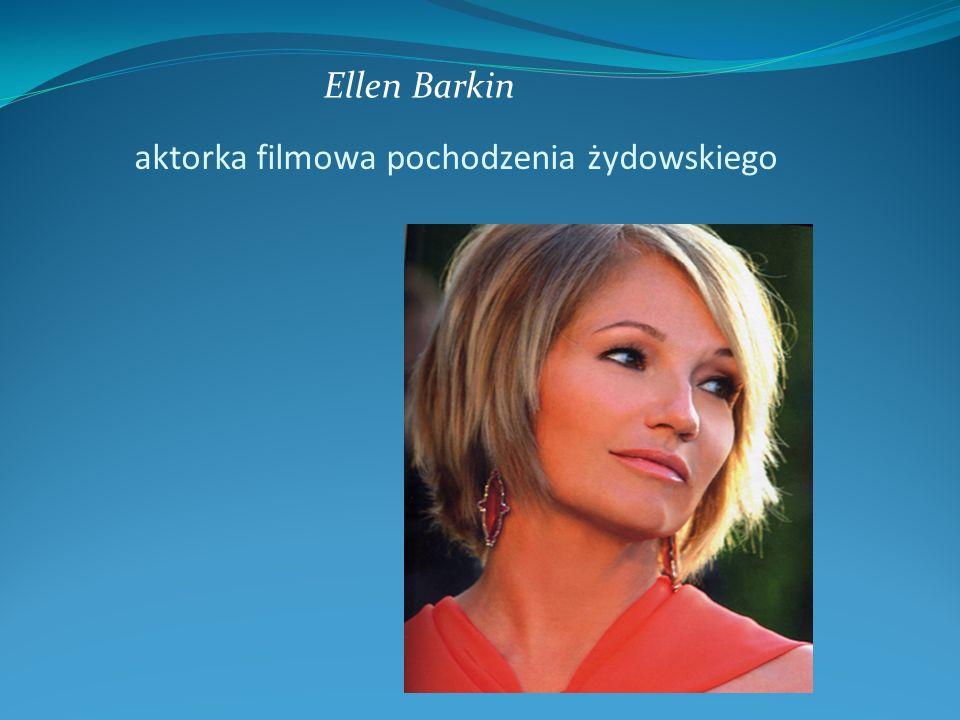 aktorka filmowa pochodzenia żydowskiego Ellen Barkin
