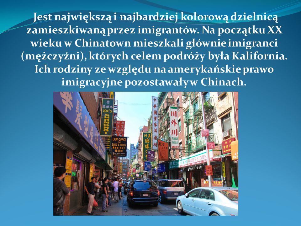 Jest największą i najbardziej kolorową dzielnicą zamieszkiwaną przez imigrantów.