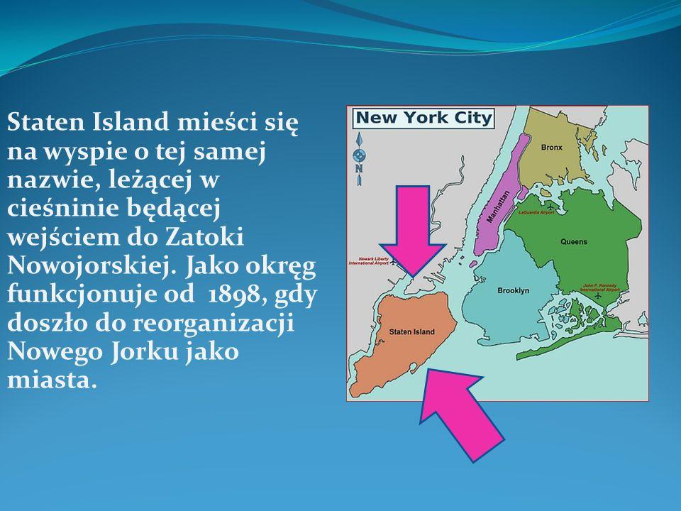 Staten Island mieści się na wyspie o tej samej nazwie, leżącej w cieśninie będącej wejściem do Zatoki Nowojorskiej.