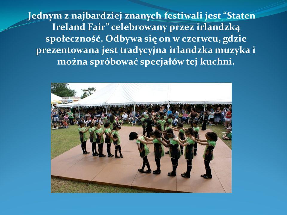 Jednym z najbardziej znanych festiwali jest Staten Ireland Fair celebrowany przez irlandzką społeczność.