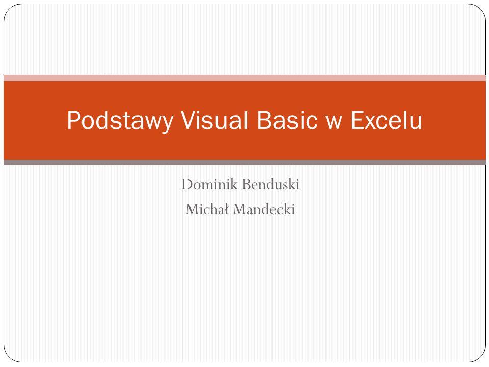 Dominik Benduski Michał Mandecki Podstawy Visual Basic w Excelu