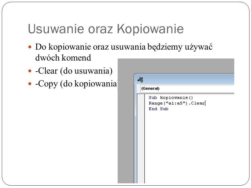 Usuwanie oraz Kopiowanie Do kopiowanie oraz usuwania będziemy używać dwóch komend -Clear (do usuwania) -Copy (do kopiowania)