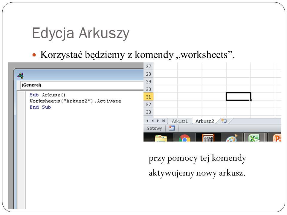 """Edycja Arkuszy Korzystać będziemy z komendy """"worksheets ."""