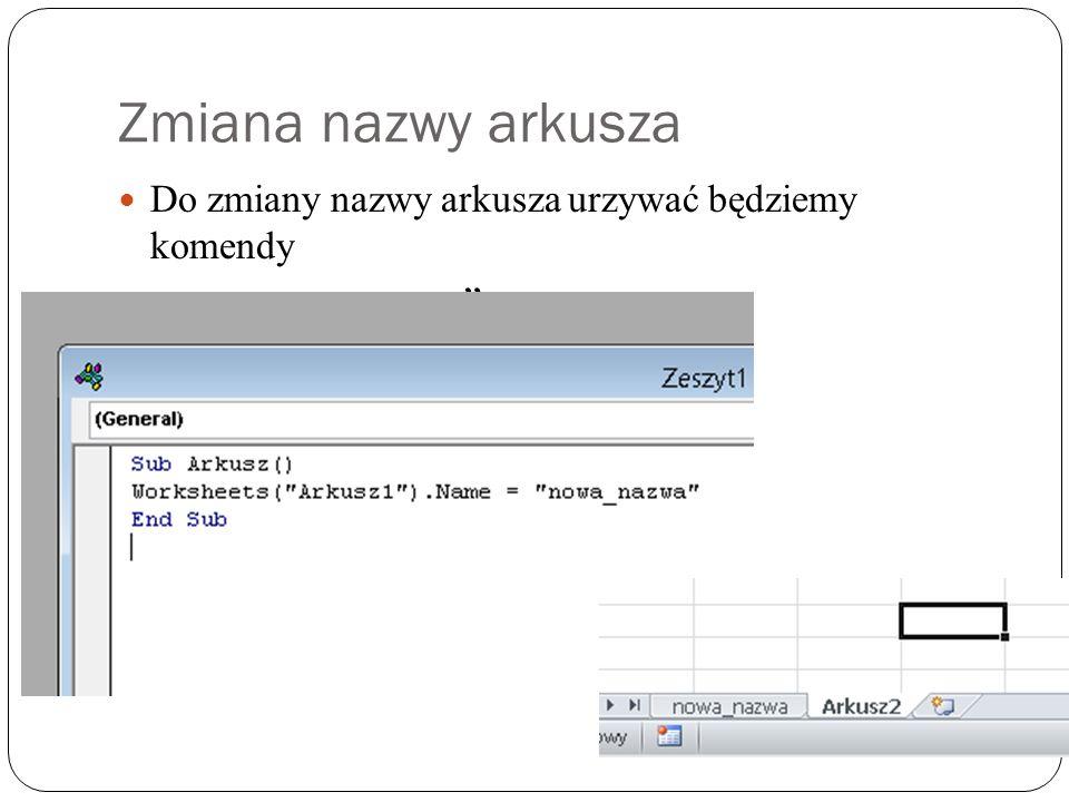 """Zmiana nazwy arkusza Do zmiany nazwy arkusza urzywać będziemy komendy name = """"nowa_nazwa ."""