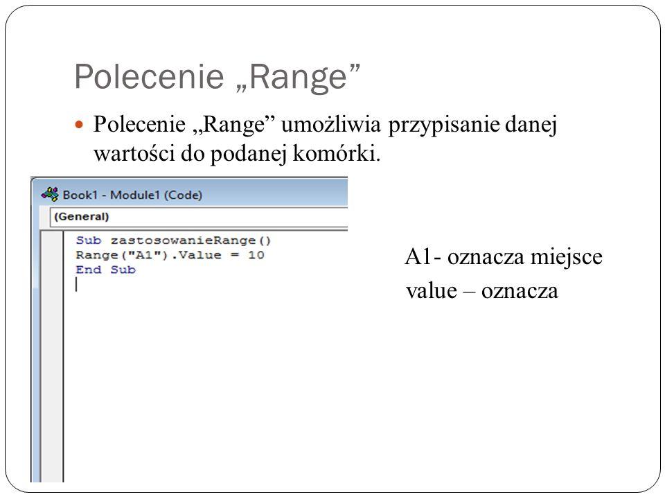"""Polecenie """"Range Polecenie """"Range umożliwia przypisanie danej wartości do podanej komórki."""