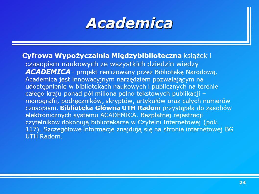 Academica Cyfrowa Wypożyczalnia Międzybiblioteczna książek i czasopism naukowych ze wszystkich dziedzin wiedzy ACADEMICA - projekt realizowany przez Bibliotekę Narodową.