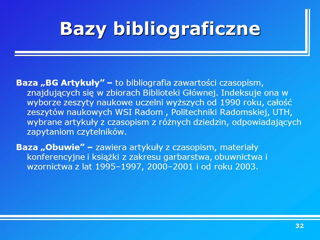 """Bazy bibliograficzne Baza """"BG Artykuły – to bibliografia zawartości czasopism, znajdujących się w zbiorach Biblioteki Głównej."""