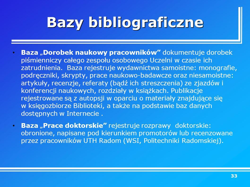 """Bazy bibliograficzne Baza """"Dorobek naukowy pracowników dokumentuje dorobek piśmienniczy całego zespołu osobowego Uczelni w czasie ich zatrudnienia."""
