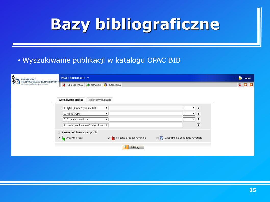Bazy bibliograficzne 35 Wyszukiwanie publikacji w katalogu OPAC BIB