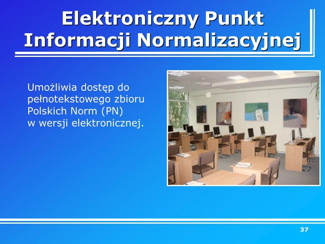 Elektroniczny Punkt Informacji Normalizacyjnej Umożliwia dostęp do pełnotekstowego zbioru Polskich Norm (PN) w wersji elektronicznej.