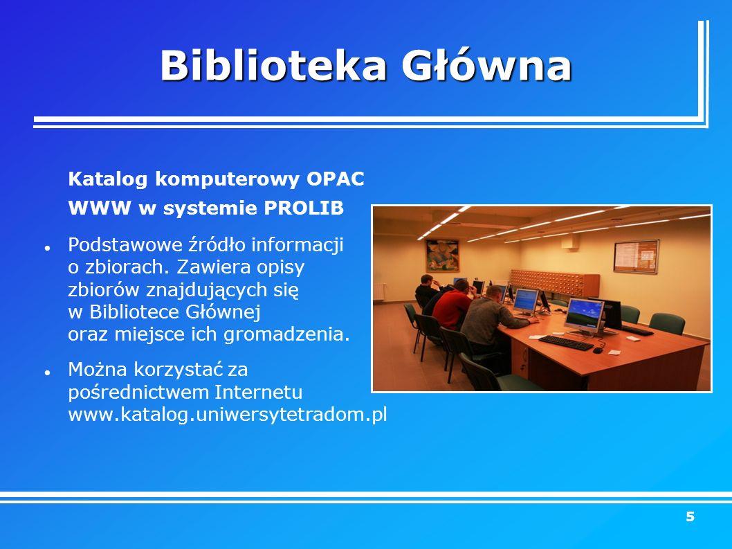 Biblioteka Główna Katalog komputerowy OPAC WWW w systemie PROLIB Podstawowe źródło informacji o zbiorach.