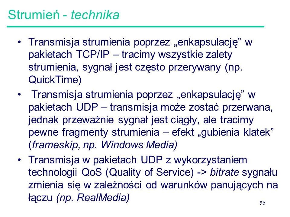 """56 Strumień - technika Transmisja strumienia poprzez """"enkapsulację"""" w pakietach TCP/IP – tracimy wszystkie zalety strumienia, sygnał jest często przer"""