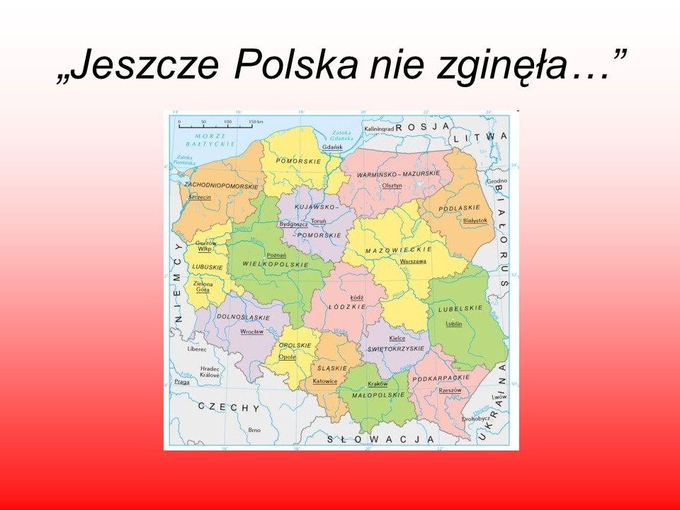"""""""Jeszcze Polska nie zginęła…"""""""
