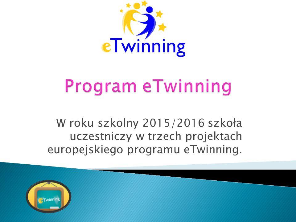 W roku szkolny 2015/2016 szkoła uczestniczy w trzech projektach europejskiego programu eTwinning.