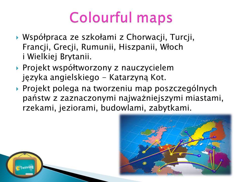  Współpraca ze szkołami z Chorwacji, Turcji, Francji, Grecji, Rumunii, Hiszpanii, Włoch i Wielkiej Brytanii.  Projekt współtworzony z nauczycielem j