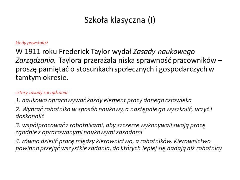 kiedy powstała.W 1911 roku Frederick Taylor wydał Zasady naukowego Zarządzania.