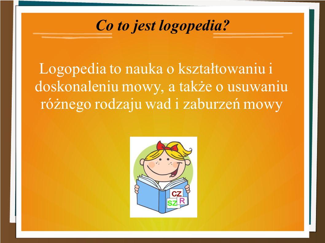 Co to jest logopedia? Logopedia to nauka o kształtowaniu i doskonaleniu mowy, a także o usuwaniu różnego rodzaju wad i zaburzeń mowy