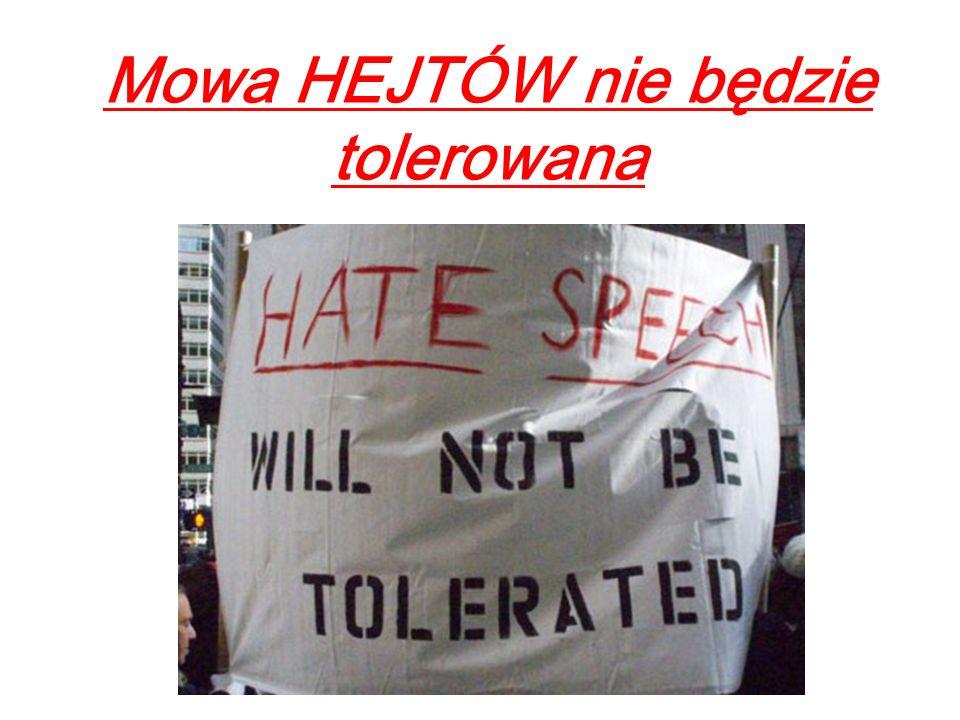 Mowa HEJTÓW nie będzie tolerowana