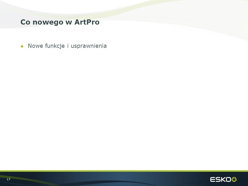 17 Co nowego w ArtPro ●Nowe funkcje i usprawnienia