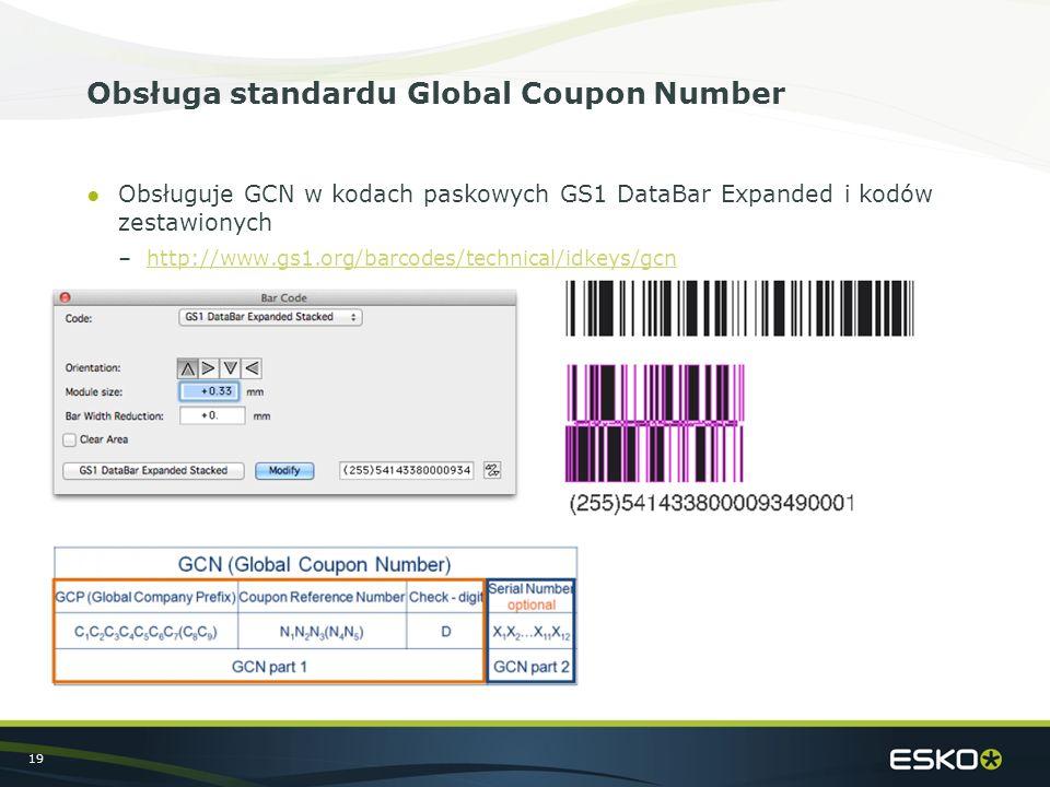 19 Obsługa standardu Global Coupon Number ●Obsługuje GCN w kodach paskowych GS1 DataBar Expanded i kodów zestawionych –http://www.gs1.org/barcodes/technical/idkeys/gcnhttp://www.gs1.org/barcodes/technical/idkeys/gcn