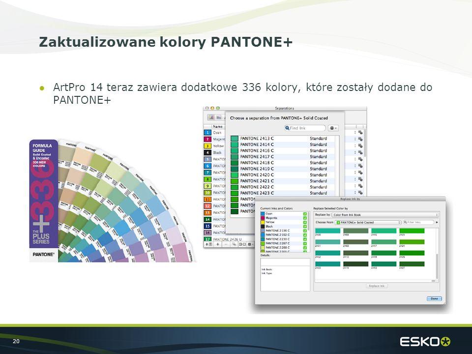 20 Zaktualizowane kolory PANTONE+ ●ArtPro 14 teraz zawiera dodatkowe 336 kolory, które zostały dodane do PANTONE+