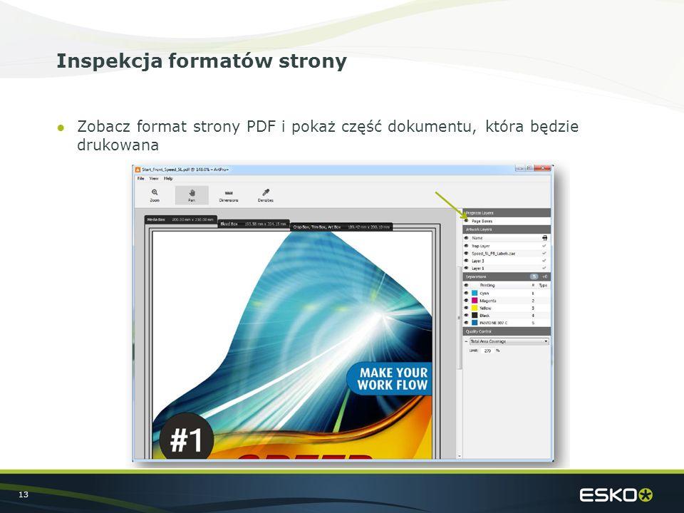 13 Inspekcja formatów strony ●Zobacz format strony PDF i pokaż część dokumentu, która będzie drukowana