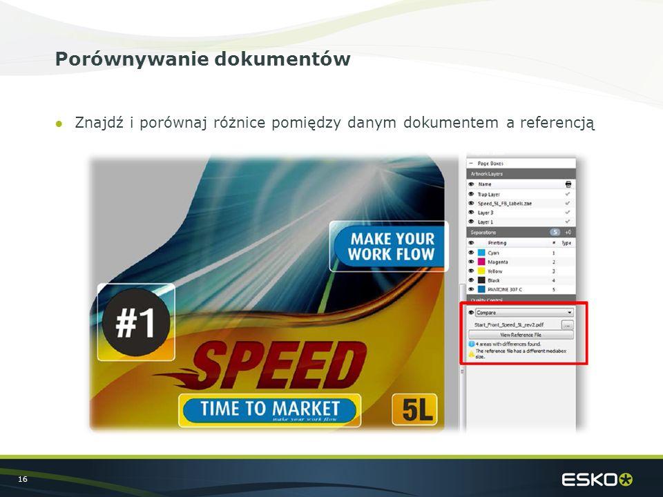 16 Porównywanie dokumentów ●Znajdź i porównaj różnice pomiędzy danym dokumentem a referencją