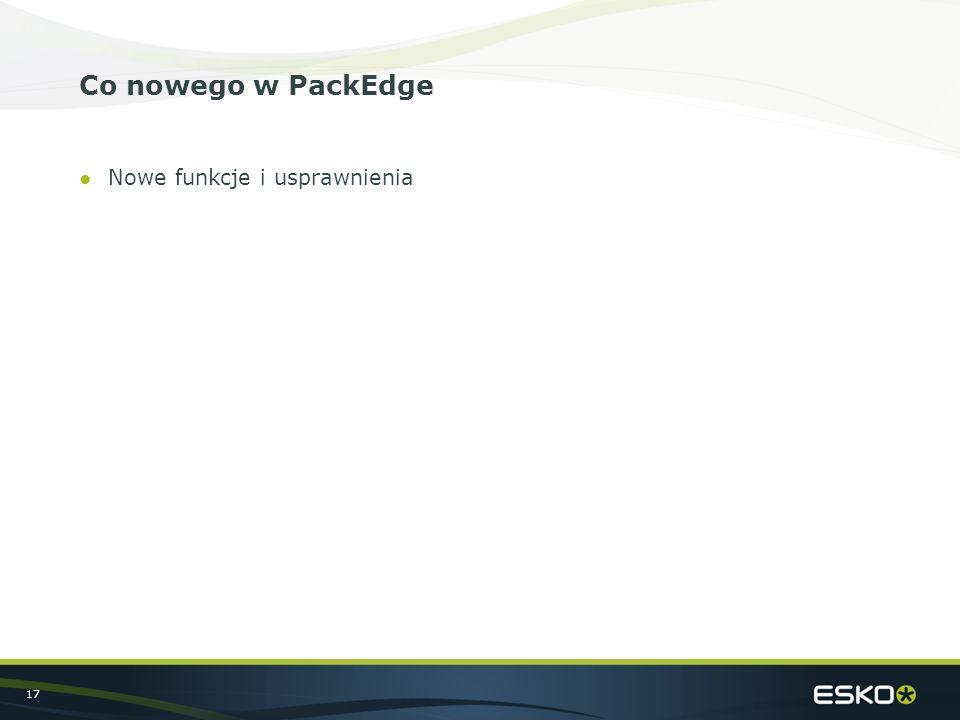 17 Co nowego w PackEdge ●Nowe funkcje i usprawnienia