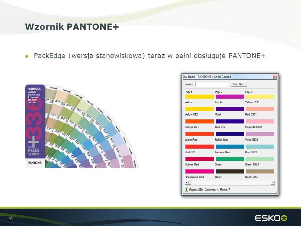 18 Wzornik PANTONE+ ●PackEdge (wersja stanowiskowa) teraz w pełni obsługuje PANTONE+