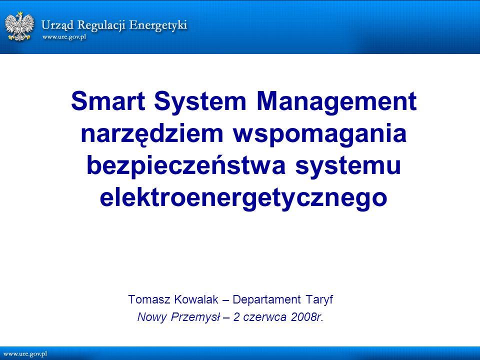 Smart System Management narzędziem wspomagania bezpieczeństwa systemu elektroenergetycznego Tomasz Kowalak – Departament Taryf Nowy Przemysł – 2 czerwca 2008r.