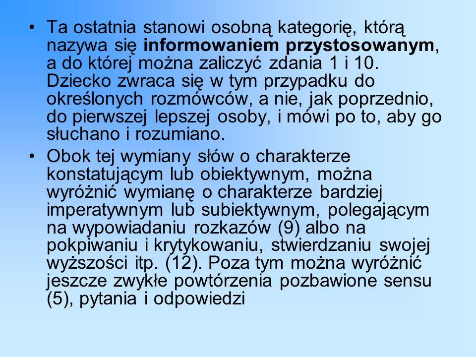 Ta ostatnia stanowi osobną kategorię, którą nazywa się informowaniem przystosowanym, a do której można zaliczyć zdania 1 i 10.