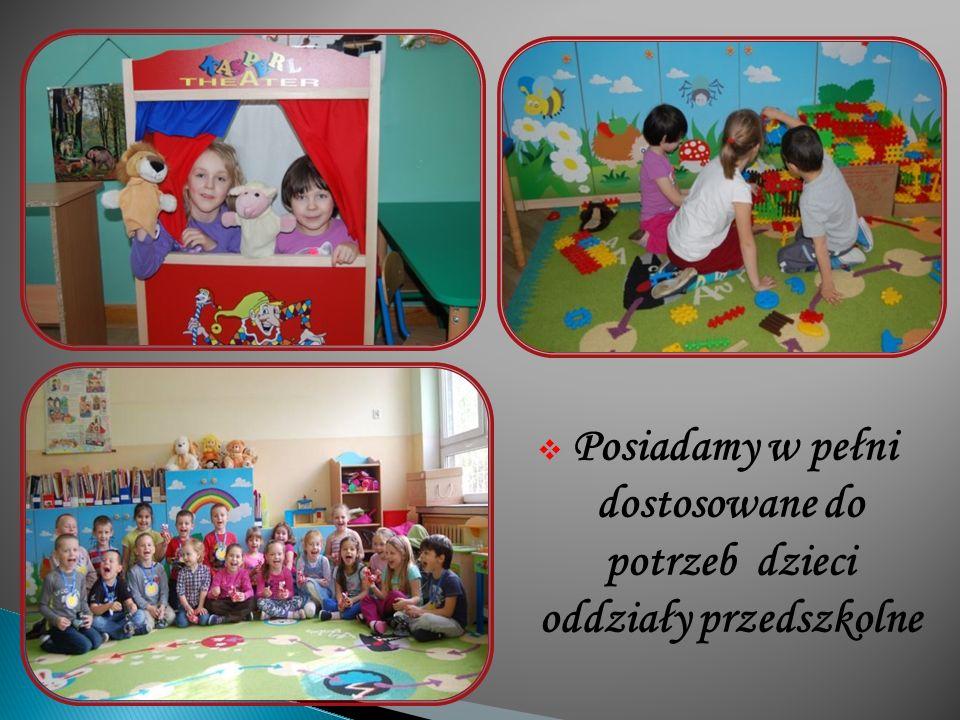  Posiadamy w pełni dostosowane do potrzeb dzieci oddziały przedszkolne