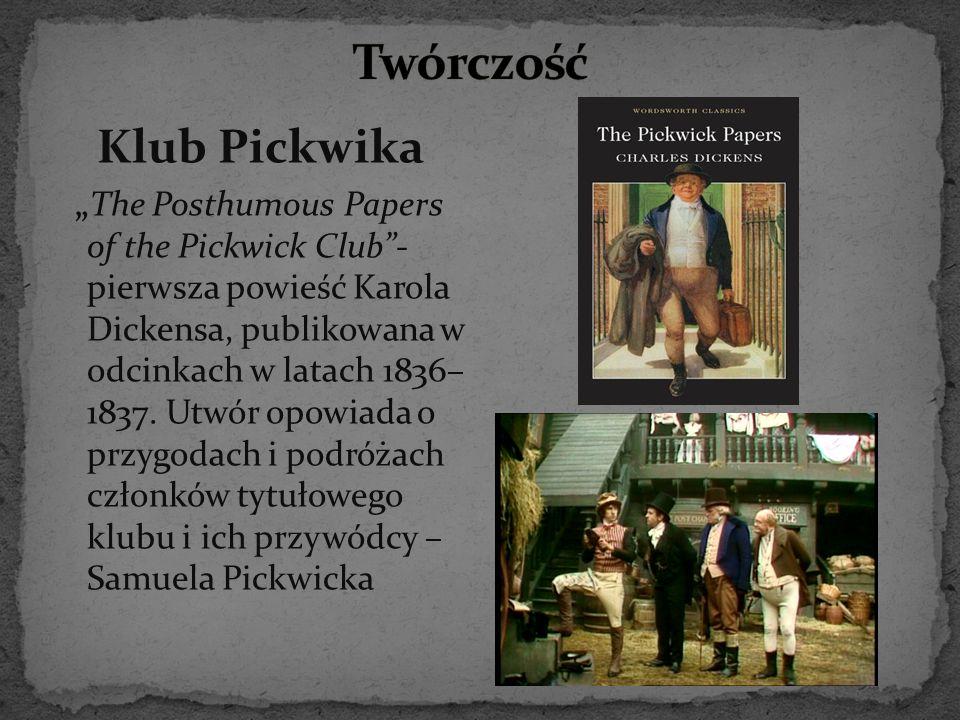 """Klub Pickwika """"The Posthumous Papers of the Pickwick Club""""- pierwsza powieść Karola Dickensa, publikowana w odcinkach w latach 1836– 1837. Utwór opowi"""