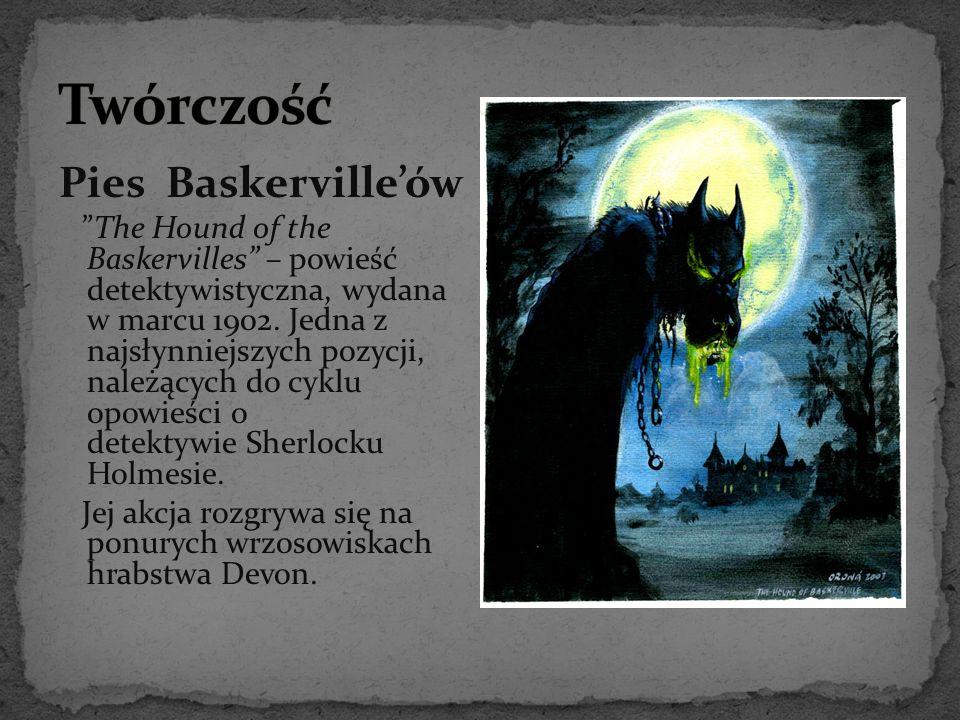 """Pies Baskerville'ów """"The Hound of the Baskervilles"""" – powieść detektywistyczna, wydana w marcu 1902. Jedna z najsłynniejszych pozycji, należących do c"""