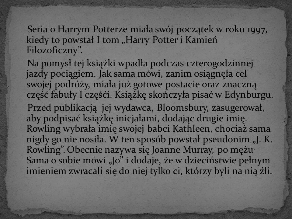 """Seria o Harrym Potterze miała swój początek w roku 1997, kiedy to powstał I tom """"Harry Potter i Kamień Filozoficzny"""". Na pomysł tej książki wpadła pod"""