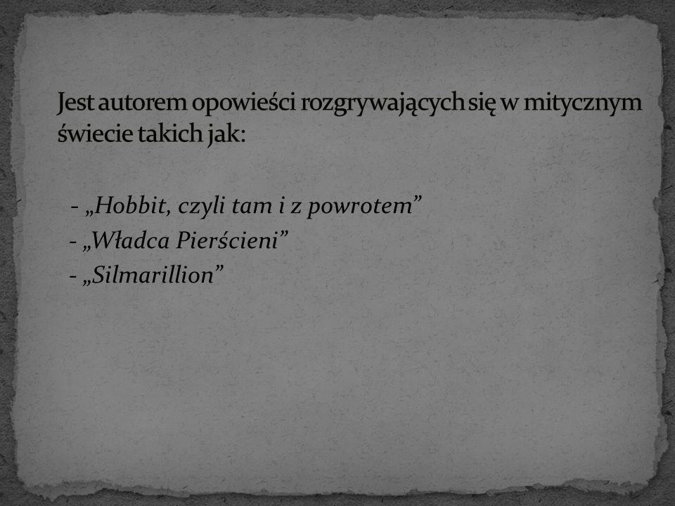 """- """"Hobbit, czyli tam i z powrotem"""" - """"Władca Pierścieni"""" - """"Silmarillion"""""""