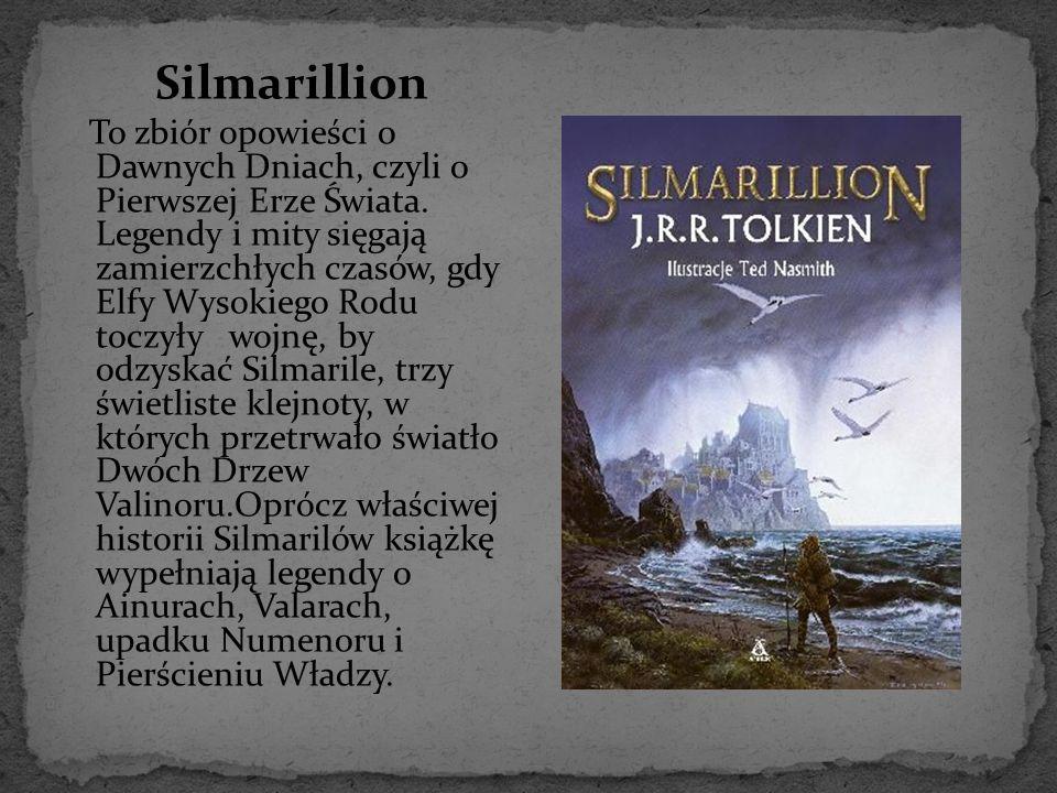 Silmarillion To zbiór opowieści o Dawnych Dniach, czyli o Pierwszej Erze Świata. Legendy i mity sięgają zamierzchłych czasów, gdy Elfy Wysokiego Rodu