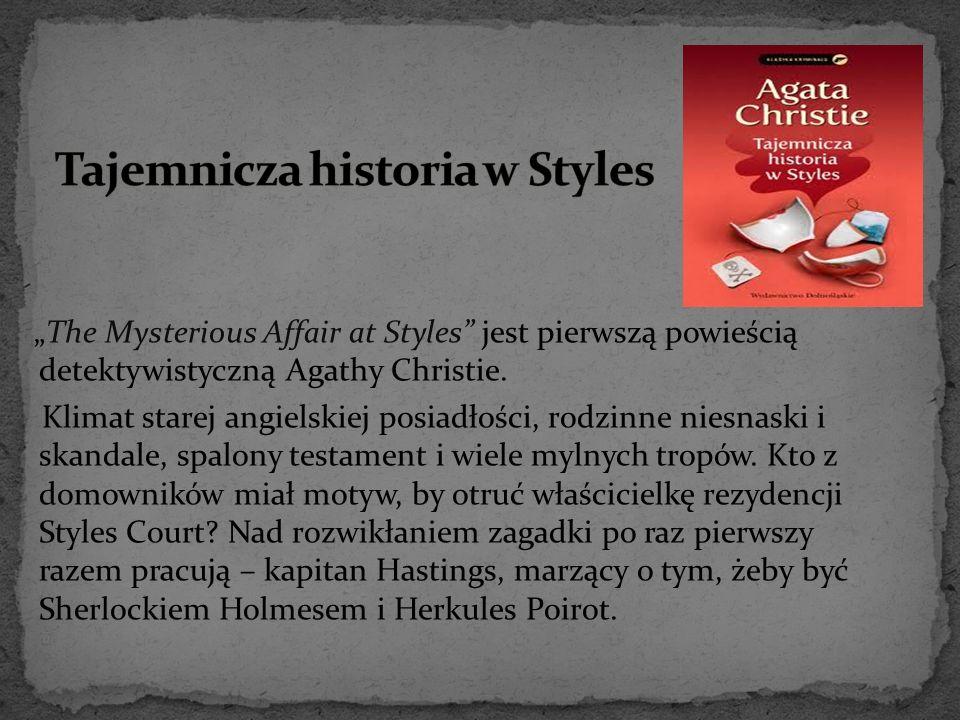 """""""The Mysterious Affair at Styles"""" jest pierwszą powieścią detektywistyczną Agathy Christie. Klimat starej angielskiej posiadłości, rodzinne niesnaski"""