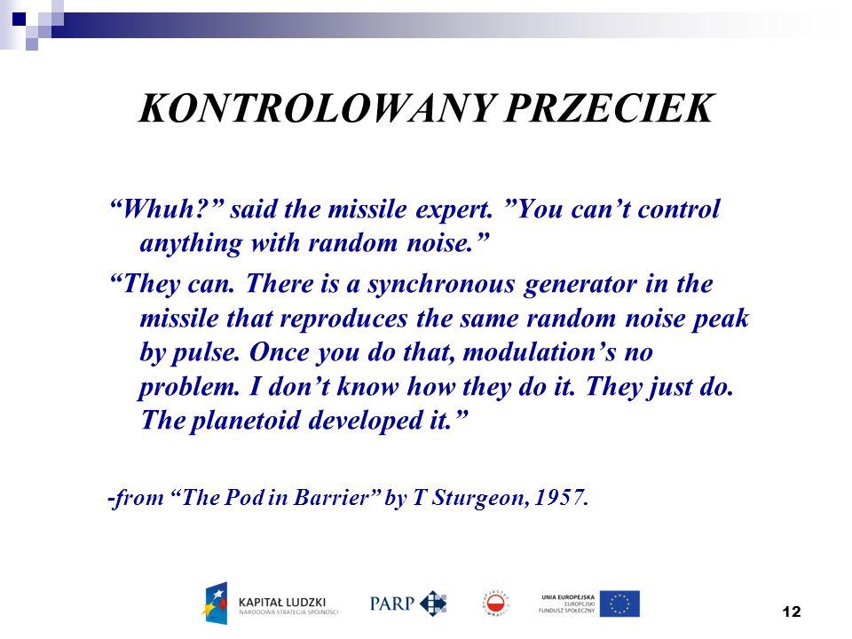 12 KONTROLOWANY PRZECIEK Whuh said the missile expert.