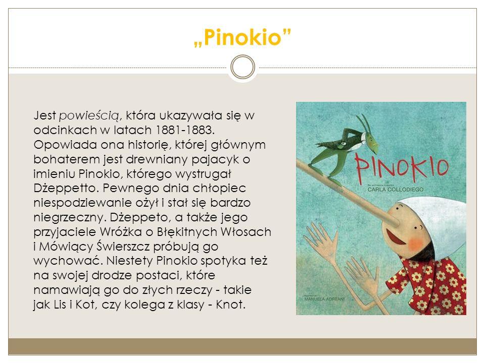 """""""Pinokio Jest powieścią, która ukazywała się w odcinkach w latach 1881-1883."""