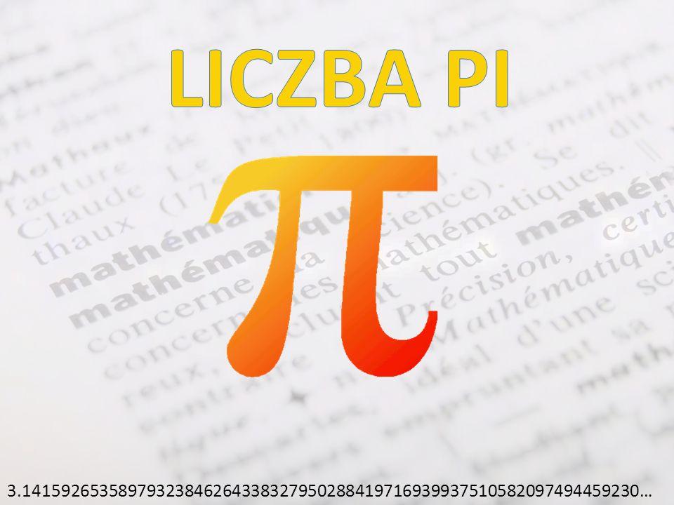 LICZBĘ PI- zwaną też ludolfiną określa się w matematyce jako stosunek obwodu koła do jego średnicy.
