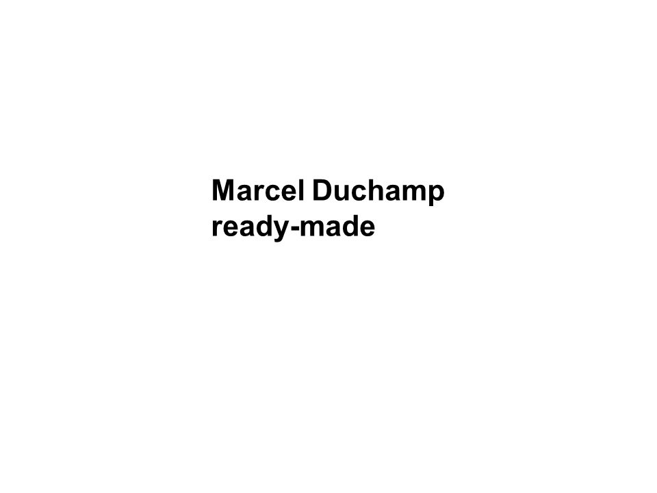Marcel Duchamp ready-made