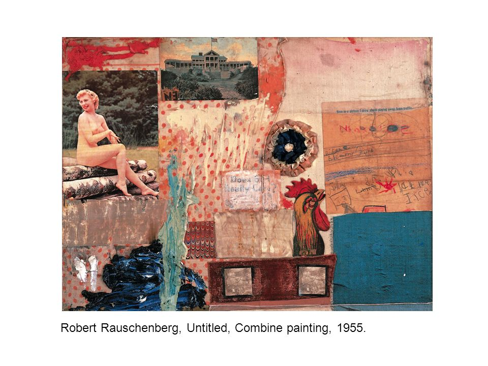 Robert Rauschenberg, Untitled, Combine painting, 1955.